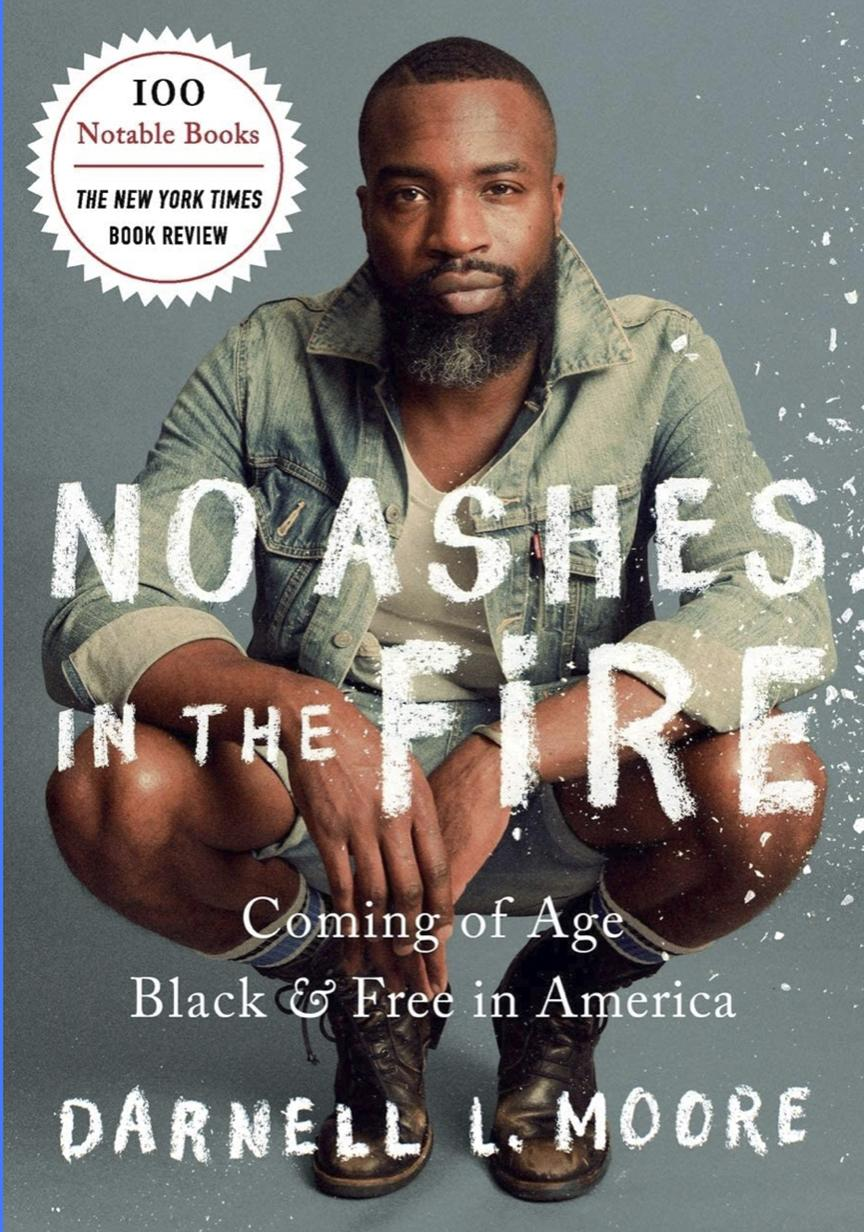 NO ASHES IN THE FIRE BY DARNELL L. MOORE